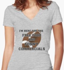 I'm Here for the Commercials Women's Fitted V-Neck T-Shirt