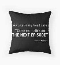 TV Series ADDICTED. Throw Pillow