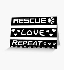 Rescue-Love-Repeat Greeting Card