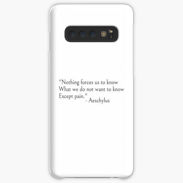 Aeschylus quote, Author of The Oresteia - Nothing forces us to know  Samsung Galaxy Snap Case