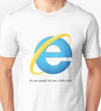 Internet Explorer -- Slow Unisex T-Shirt