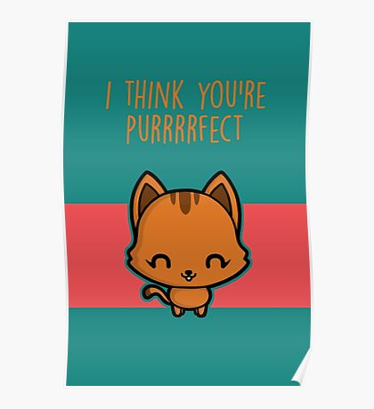 I think you're purrrrfect Poster