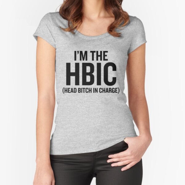 I'm the HBIC Fitted Scoop T-Shirt