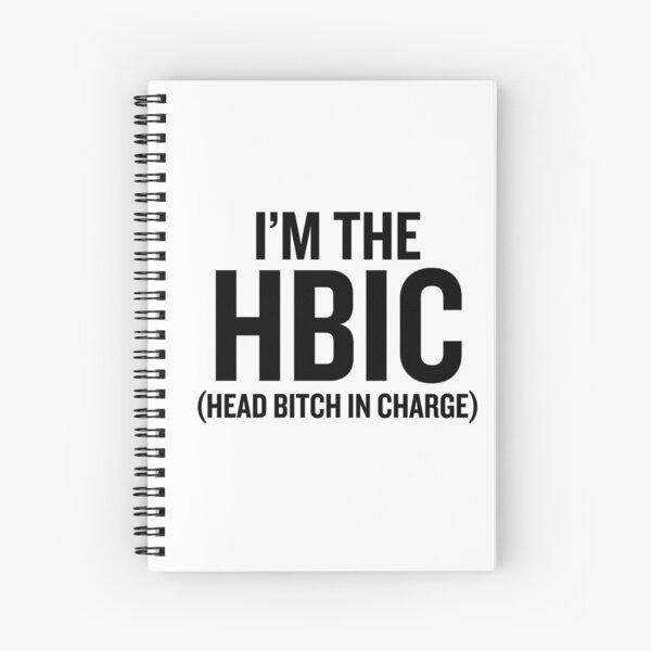 I'm the HBIC Spiral Notebook
