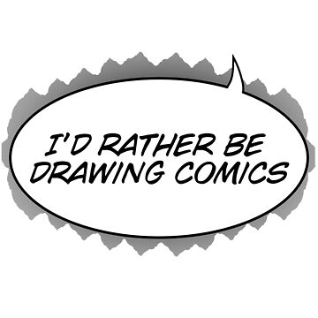 i'd rather be drawing comics by VanityGames