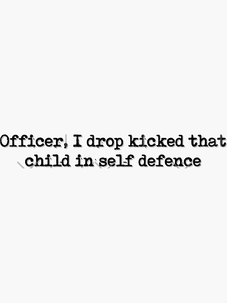 Officer, I dropped kicked that child in self defence  by Ccchung2215