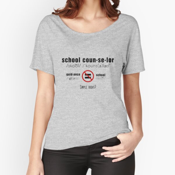 School Counselor doesn't = Guidance Counselor Relaxed Fit T-Shirt