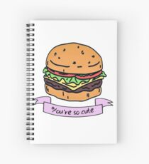 you're so cute // burger Spiral Notebook