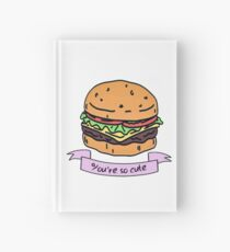 you're so cute // burger Hardcover Journal