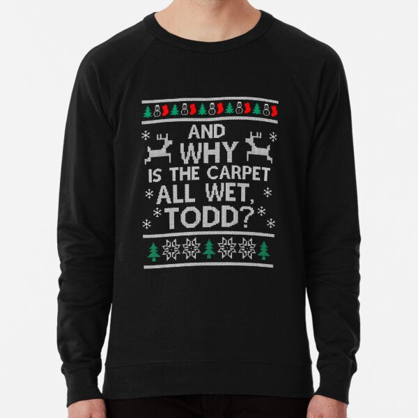 Funny And Why is the Carpet all wet TODD Lightweight Sweatshirt