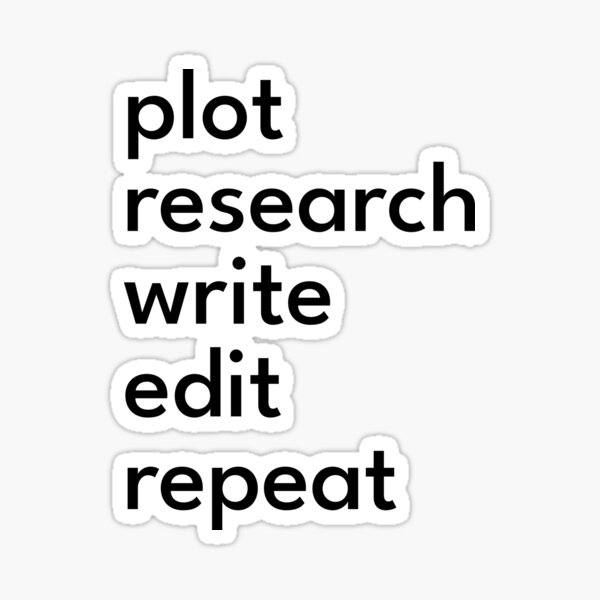 How to Write: Plot, Research, Write, Edit, Repeat Sticker