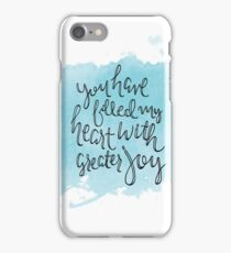 You Have Filled My Heart With Greater Joy iPhone Case/Skin