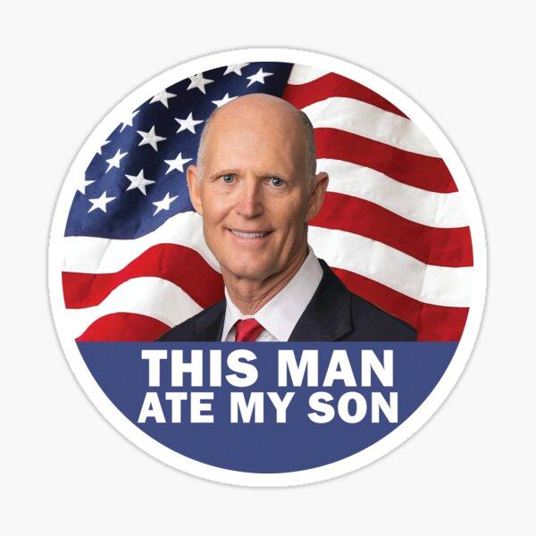 This Man Ate My Son / Rick Scott Sticker