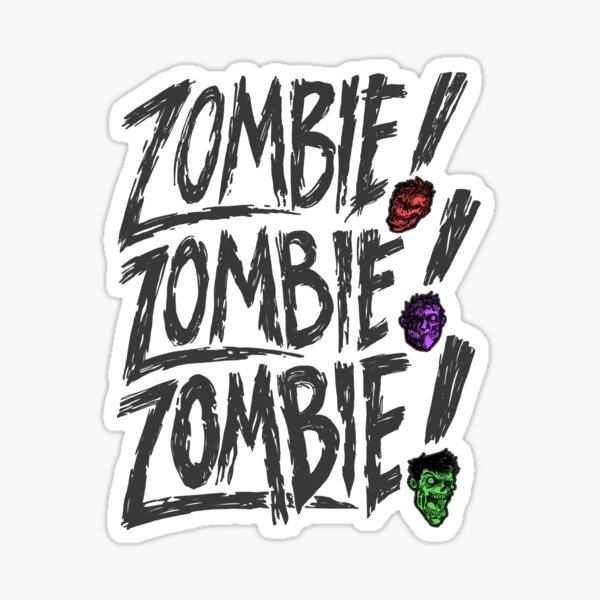 Zombie Zombie Zombie Sticker