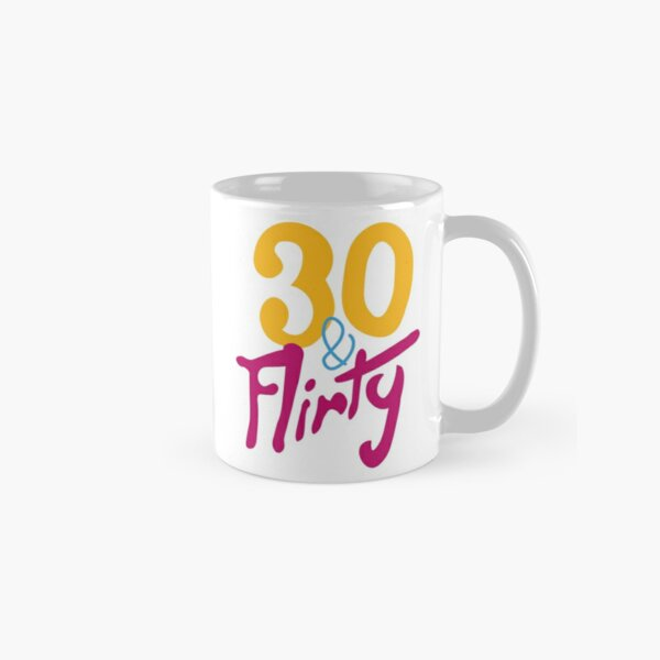 30 & Flirty Classic Mug