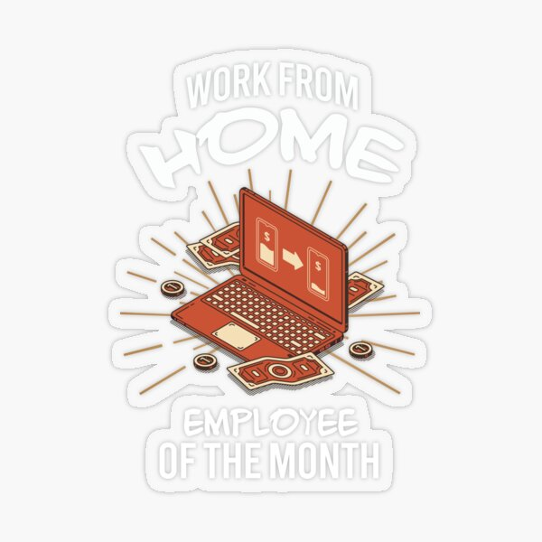 work from home employee of the month Transparent Sticker