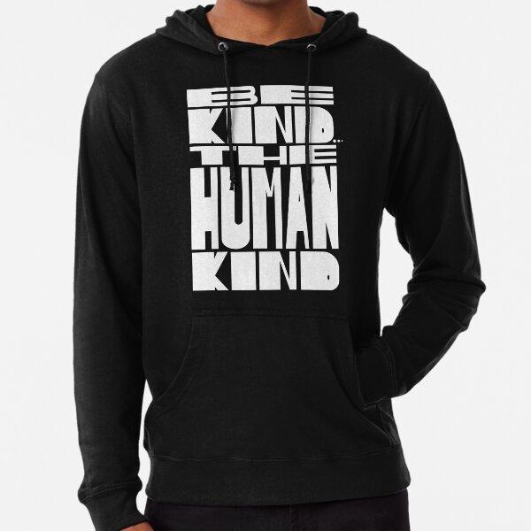 BE KIND... THE HUMAN KIND Lightweight Hoodie
