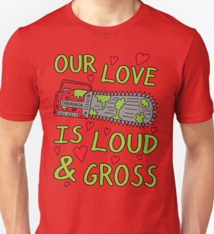 Loud Gross Love T-Shirt