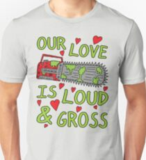 Loud Gross Love Unisex T-Shirt