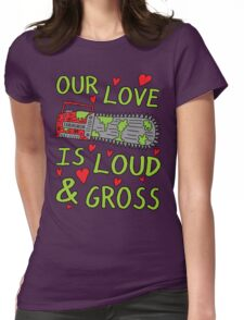 Loud Gross Love Womens Fitted T-Shirt