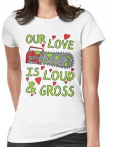 Loud Gross Love Womens Fitted T-Shirt