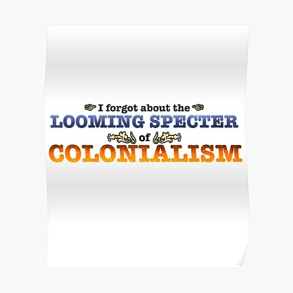 The Looming Specter of Colonialism Poster