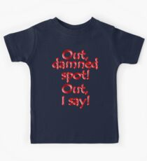Shakespeare, LADY MACBETH. Out, damned spot! out, I say! Theater, Kids Tee