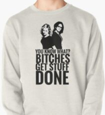 """Amy Poehler & Tina Fey - """"Bitches Get Stuff Done"""" Pullover"""