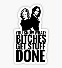"Amy Poehler & Tina Fey - ""Bitches Get Stuff Done"" Sticker"