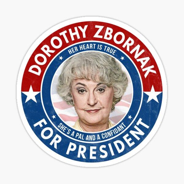Dorothy Zbornak For President (The Golden Girls) Sticker
