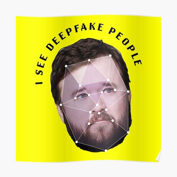 I see deepfake people. Poster