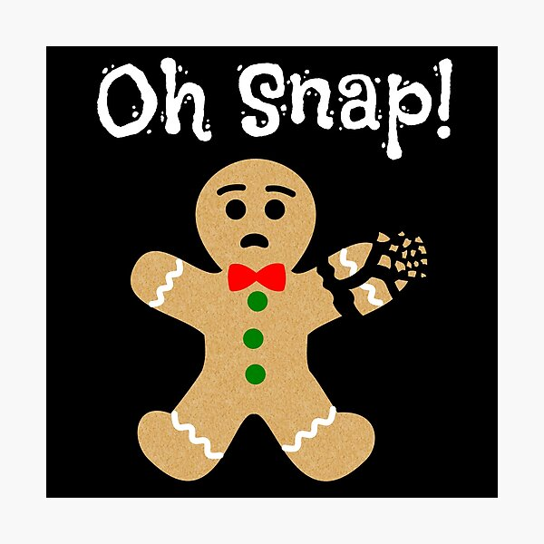Christmas Gingerbread Man Oh Snap Cute Xmas Cookie Photographic Print
