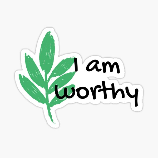 I am worthy leaf minimalist simple black text, white background affirmation Sticker