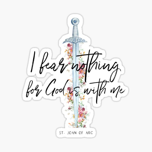 St. Joan of Arc - I fear nothing for God is with me Sticker