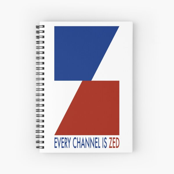 EVERY CHANNEL IS ZED Spiral Notebook