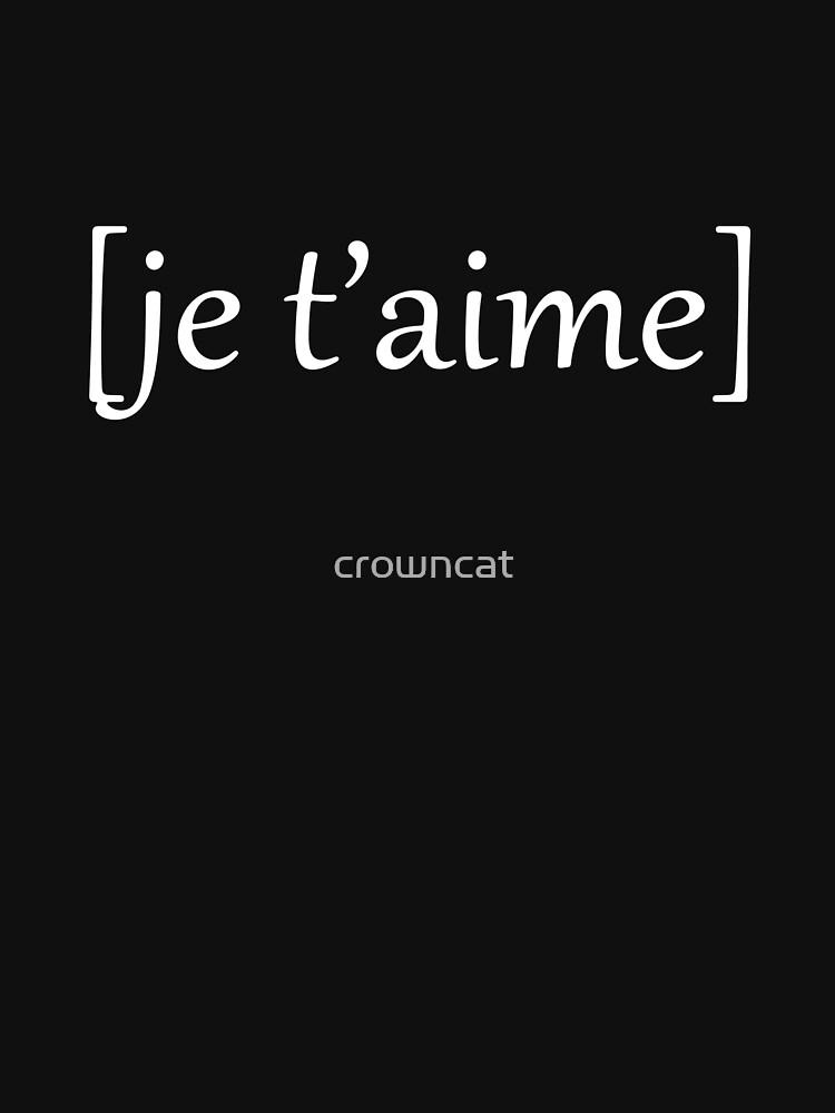 Je t'Aime Text by crowncat