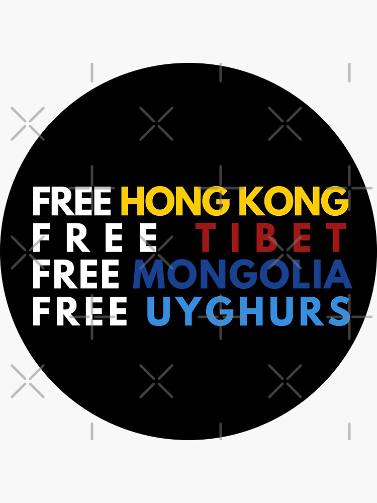 Free Hong Kong Free Tibet Free Mongolia Free Uyghurs by grumpytomatoes