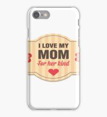 I Love My Mom iPhone Case/Skin