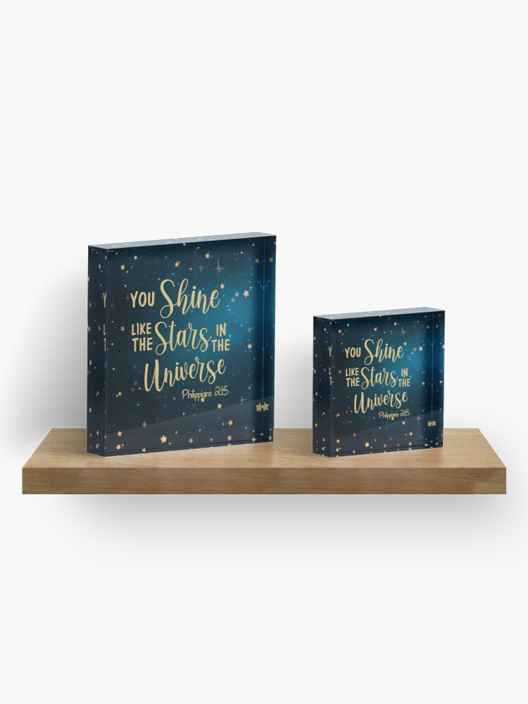 Alternate view of Philippians 2:15 You shine like the stars in the universe Acrylic Block