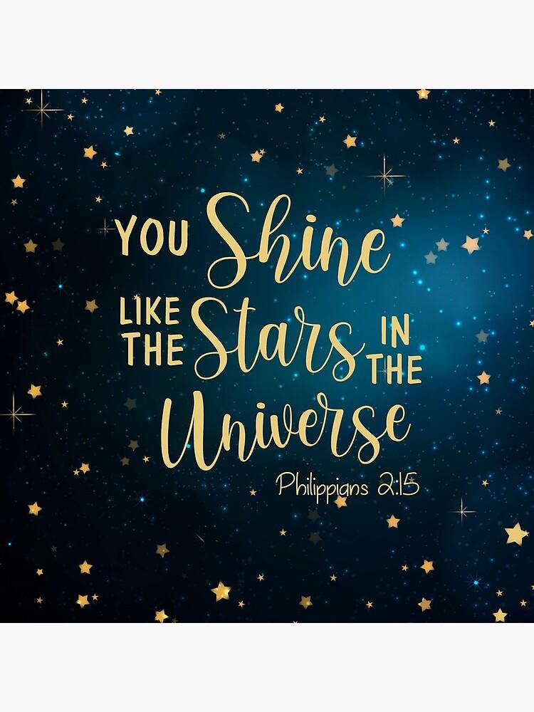 Philippians 2:15 You shine like the stars in the universe by della95