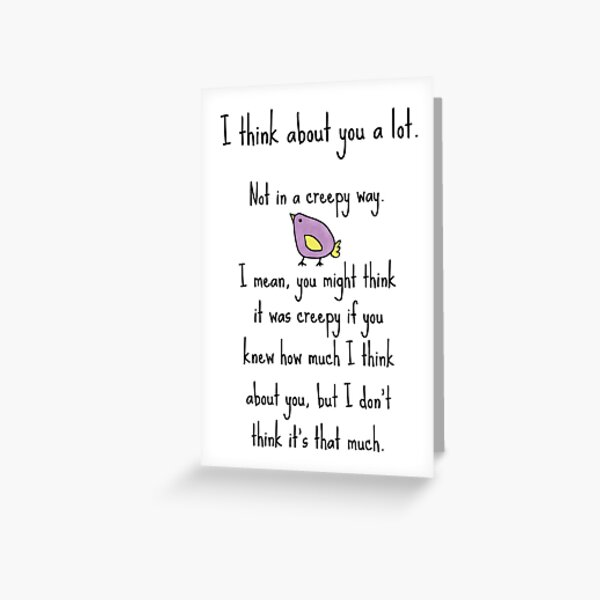 I'm Not Creepy Greeting Card
