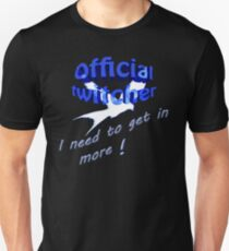 Official twitcher , I need to get in more  T-Shirt