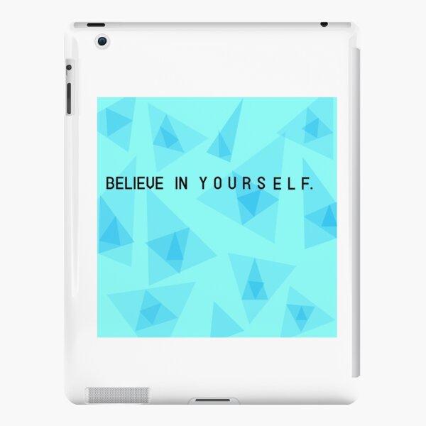 Believe in yourself iPad Snap Case