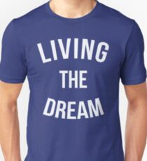Living The Dream Quote Unisex T-Shirt
