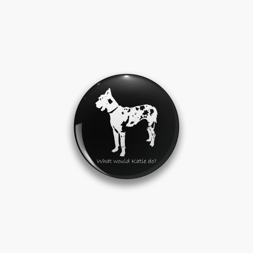 What would Katie do? The Worth of a Dog Pin