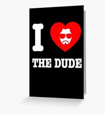 Love the Dude Greeting Card