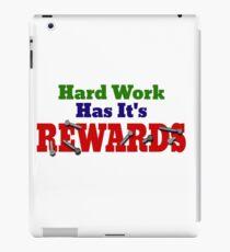 Hard Work Has It's Rewards iPad Case/Skin