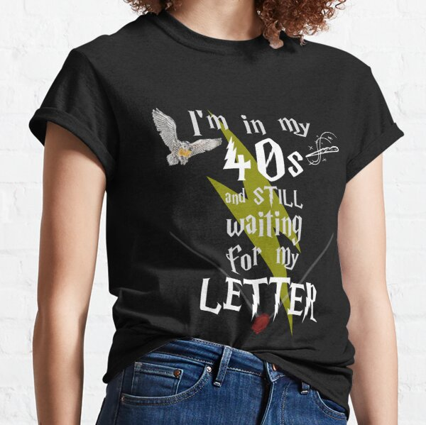 In My 40s Waiting for Magic - White Text Classic T-Shirt