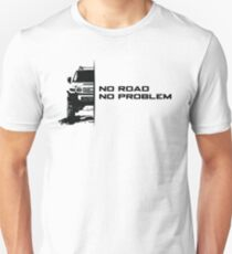 No Road, No Problem T-Shirt