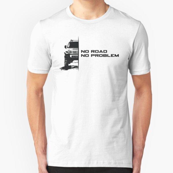 No Road, No Problem Slim Fit T-Shirt